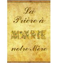 PRIERE A MARIE NOTRE MERE (LA)