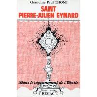 SAINT PIERRE-JULIEN EYMARD DANS LE RAYONNEMENT DE L'HOSTIE