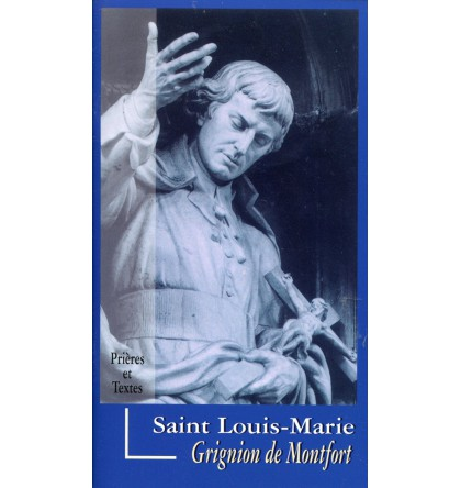 ST LOUIS MARIE GRIGNION DE MONTFORT