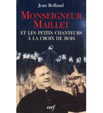 MONSEIGNEUR MAILLET ET LES PETITS CHANTEURS À LA CROIX DE BOIS