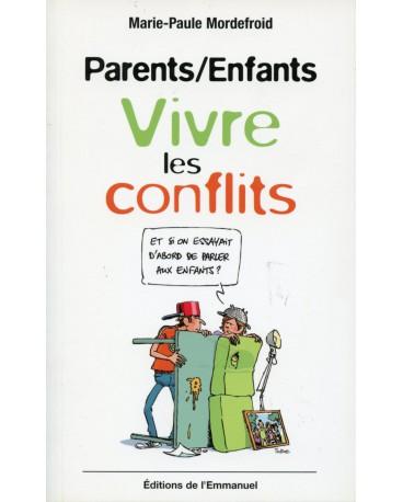 PARENTS / ENFANTS VIVRE LES CONFLITS
