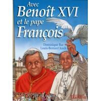 AVEC BENOÎT XVI ET LE PAPE FRANÇOIS