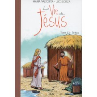 Maria Valtorta : LA VIE DE JÉSUS - Tome 13 : SINTICA
