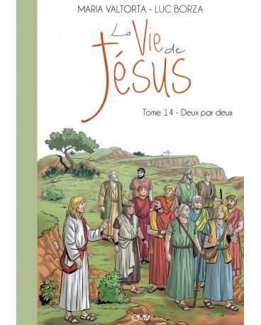 Maria Valtorta : LA VIE DE JÉSUS - Tome 14 : DEUX PAR DEUX