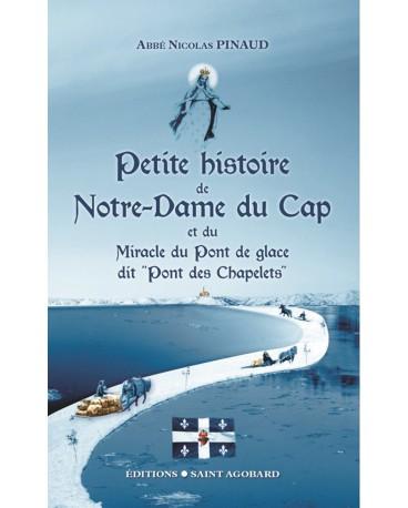 PETITE HISTOIRE DE NOTRE-DAME DU CAP et du miracle du Pont de glace dit «Pont des Chapelets»