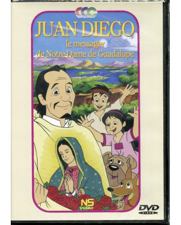 JUAN DIEGO LE MESSAGER DE ND DE GUADALUPE
