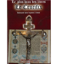 PLUS BEAU DES LIVRES (LE) LE CRUCIFIX donnant ses leçons à tous