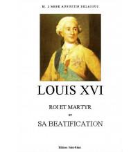 LOUIS XVI, ROI ET MARTYR ET SA BÉATIFICATION