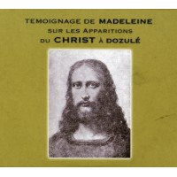 TÉMOIGNAGE DE MADELEINE SUR LES APPARITIONS DU CHRIST À DOZULÉ