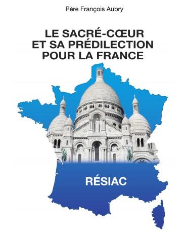 SACRÉ-COEUR ET SA PRÉDILECTION POUR LA FRANCE (LE)