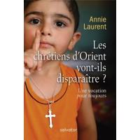 CHRÉTIENS D'ORIENT VONT-ILS DISPARAITRE (LES) ?