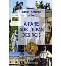 À PARIS SUR LE PAS DES ROIS