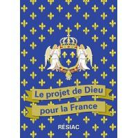 LE PROJET DE DIEU POUR LA FRANCE nouvelle édition