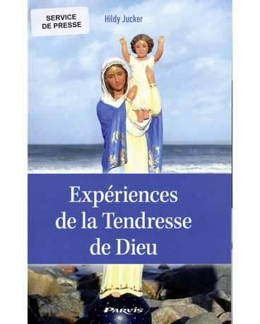 EXPÉRIENCES DE LA TENDRESSE DE DIEU