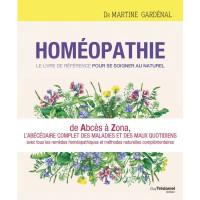 HOMÉOPATHIE le livre de référence pour soigner au naturel