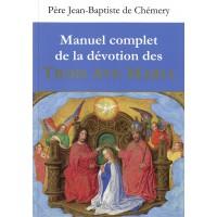 MANUEL COMPLET DE LA DEVOTION DES TROIS AVE MARIA