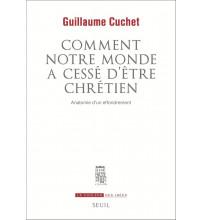 COMMENT NOTRE MONDE A CESSÉ D'ÊTRE CHRÉTIEN