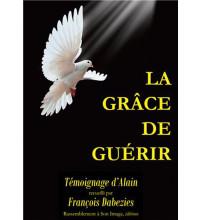 LA GRÂCE DE GUÉRIR
