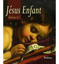 JESUS ENFANT ADORONS-LE !