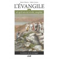 L'EVANGILE TEL QU'IL M'A ÉTÉ RÉVÉLÉ - MARIA VALTORTA - T5 Edition simplifiée