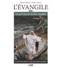 L'EVANGILE TEL QU'IL M'A ÉTÉ RÉVÉLÉ - MARIA VALTORTA - T6 Edition simplifiée