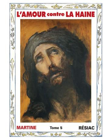 AMOUR CONTRE LA HAINE (L') - Tome 5