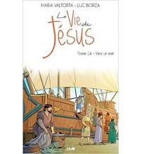 La Vie de Jésus Maria Valtorta -Vers un exil T16