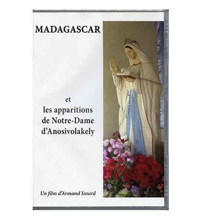 MADAGASCAR ET LES APPARITIONS DE NOTRE-DAME D'ANOSIVOLAKELY