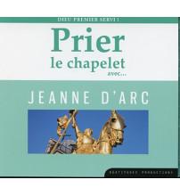 PRIER LE CHAPELET AVEC... JEANNE D'ARC