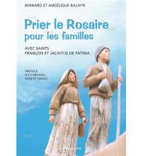 PRIER LE ROSAIRE POUR LES FAMILLES avec saints François et Jacinthe de Fatima