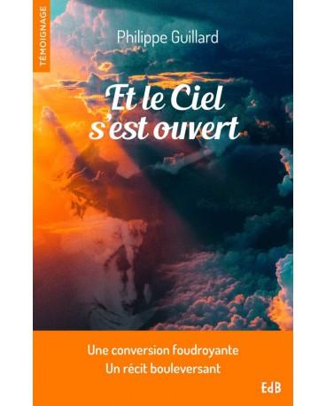ET LE CIEL S'EST OUVERT