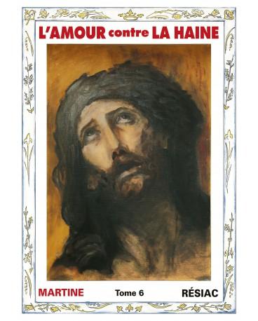 AMOUR CONTRE LA HAINE (L') Tome 6