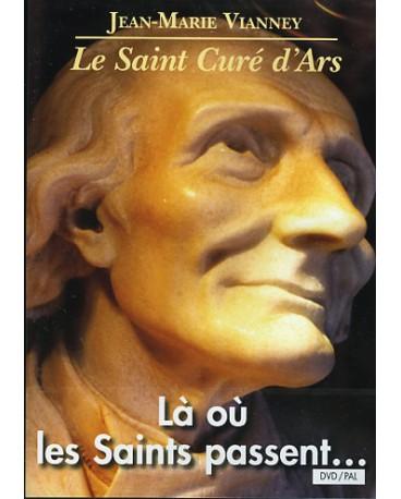 LA OU LES SAINTS PASSENT - le St Curé d'Ars - DVD