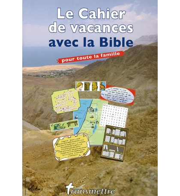 CAHIERS DE VACANCES AVEC LA BIBLE... pour toute la famille