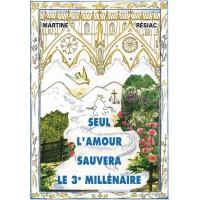 SEUL L'AMOUR SAUVERA LE 3e MILLÉNAIRE - Tome 1