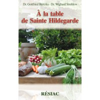 À LA TABLE DE SAINTE HILDEGARDE