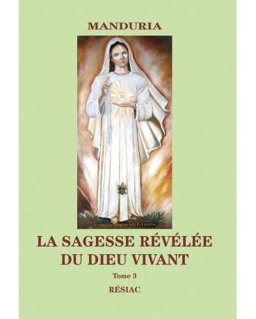 LA SAGESSE RÉVÉLÉE DU DIEU VIVANT Tome 3