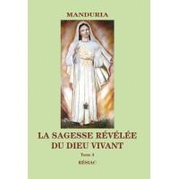 MANDURIA : LA SAGESSE RÉVÉLÉE DU DIEU VIVANT Tome 3