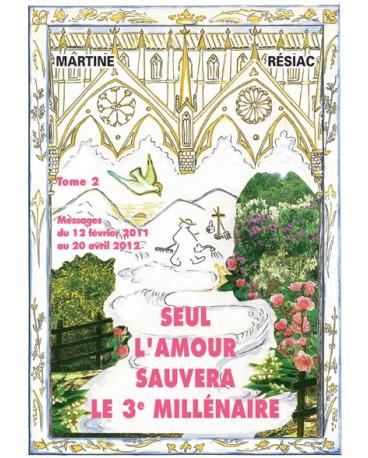 SEUL L'AMOUR SAUVERA LE 3e MILLÉNAIRE - Tome 2