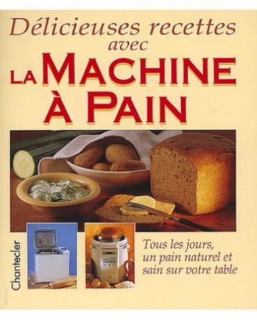DÉLICIEUSES RECETTES AVEC LA MACHINE A PAIN