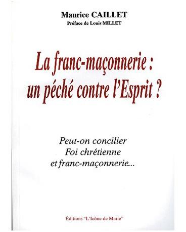 FRANC-MAÇONNERIE (LA), UN PÉCHÉ CONTRE L'ESPRIT ?