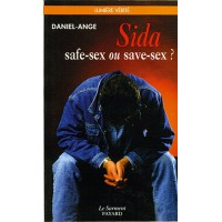 SIDA SAFE-SEX OU SAVE-SEX ?