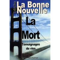 """MORT (LA) - """"TÉMOIGNAGES DE VIES"""""""
