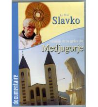 LE PÈRE SLAVKO, témoin de la grâce de Medjugorje