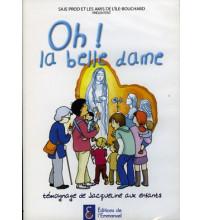 OH ! LA BELLE DAME DVD