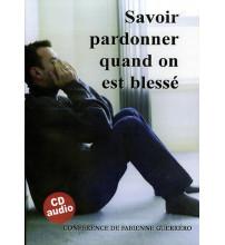 SAVOIR PARDONNER QUAND ON EST BLESSE