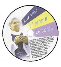 VIE (LA), L'AMOUR, LE CORPS