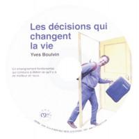DECISIONS QUI CHANGENT LA VIE (LES)