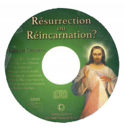 RESURRECTION OU REINCARNATION ?