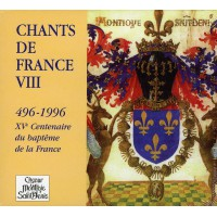 CHANTS DE FRANCE VIII 496-1996 XVe Centenaire du baptême de la France